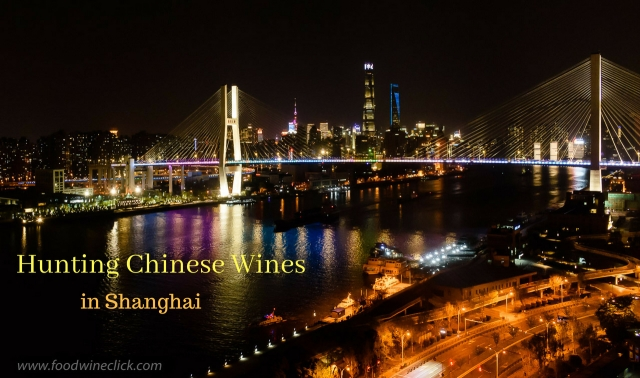 Hunting Chinese Wines in Shanghai at www.foodwineclick.com