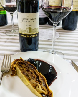 A traditional dessert to pair with Sagrantino Passito, thin pastry rolled with dark fruit and nuts, with a dark fruit sauce.
